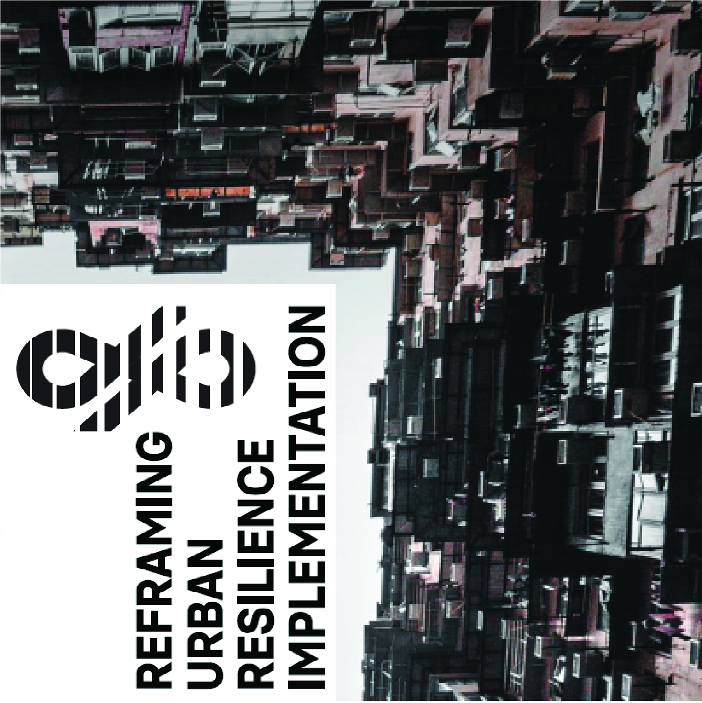 INTERNATIONAL CONFERENCE – REFRAMING URBAN RESILIENCE IMPLEMENTATION